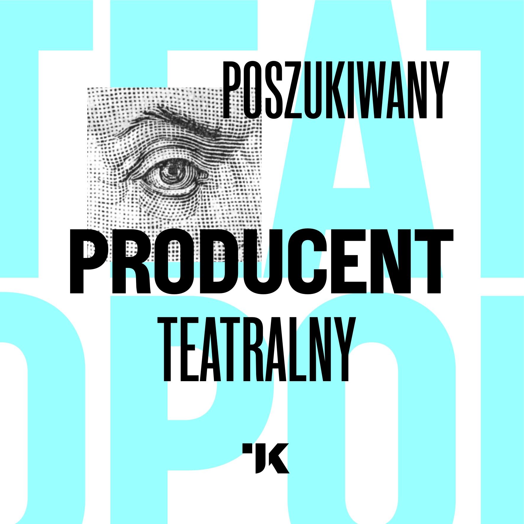 Poszukiwany Producent Teatralny!